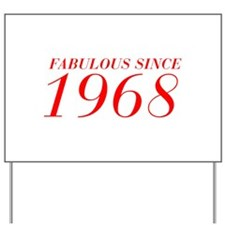 FABULOUS SINCE 1968-Bod red 300 Yard Sign
