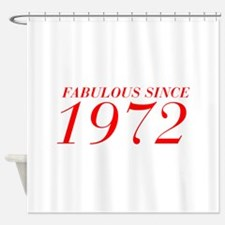 FABULOUS SINCE 1972-Bod red 300 Shower Curtain