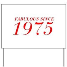 FABULOUS SINCE 1975-Bod red 300 Yard Sign
