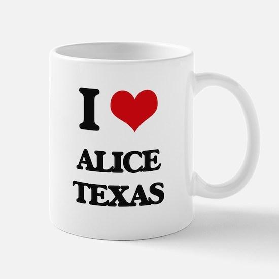I love Alice Texas Mugs