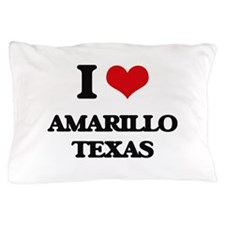 I love Amarillo Texas Pillow Case