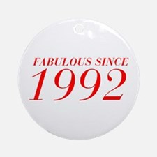 FABULOUS SINCE 1992-Bod red 300 Ornament (Round)