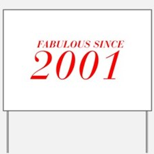 FABULOUS SINCE 2001-Bod red 300 Yard Sign