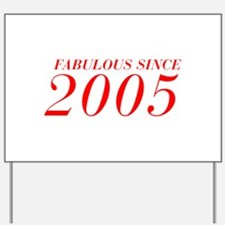 FABULOUS SINCE 2005-Bod red 300 Yard Sign