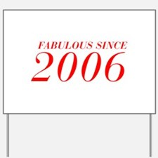 FABULOUS SINCE 2006-Bod red 300 Yard Sign