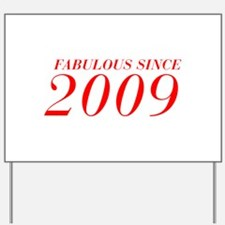FABULOUS SINCE 2009-Bod red 300 Yard Sign
