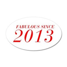 FABULOUS SINCE 2013-Bod red 300 Wall Decal