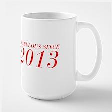 FABULOUS SINCE 2013-Bod red 300 Mugs