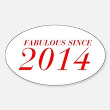 FABULOUS SINCE 2014-Bod red 300 Decal