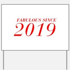 FABULOUS SINCE 2019-Bod red 300 Yard Sign