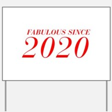 FABULOUS SINCE 2020-Bod red 300 Yard Sign