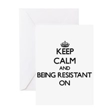 Keep Calm and Being Resistant ON Greeting Cards