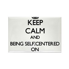Keep Calm and Being Self-Centered ON Magnets