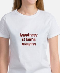 happiness is being Makena Tee