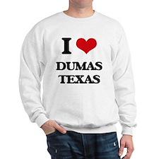I love Dumas Texas Sweatshirt