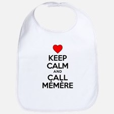 Keep Calm Call Memere Bib