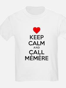Keep Calm Call Memere T-Shirt