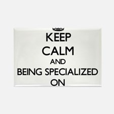 Keep Calm and Being Specialized ON Magnets