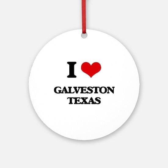 I love Galveston Texas Ornament (Round)