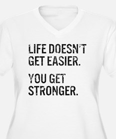 Life Doesn't Get  T-Shirt