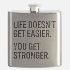 Life Doesn't Get Easier. You Get Stronger. Flask
