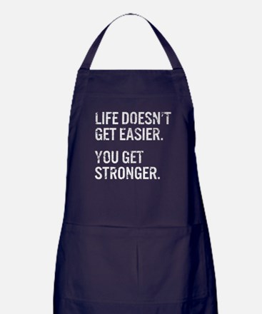 Life Doesn't Get Easier. You Get Stro Apron (dark)