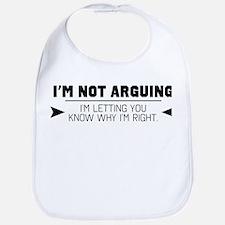 I'm Not Arguing Bib