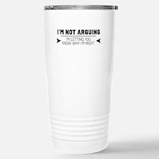 I'm Not Arguing Stainless Steel Travel Mug