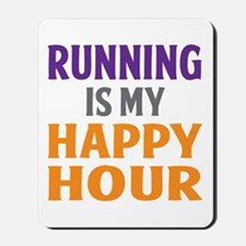 Running Is My Happy Hour Mousepad