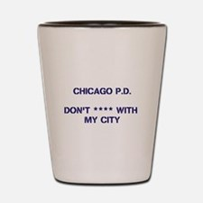 Funny Chicago pd Shot Glass