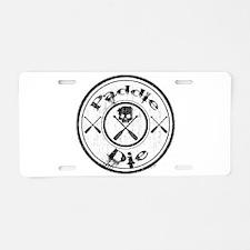 Paddle Oar Die (circle) Aluminum License Plate