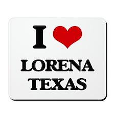 I love Lorena Texas Mousepad