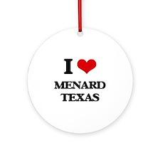 I love Menard Texas Ornament (Round)