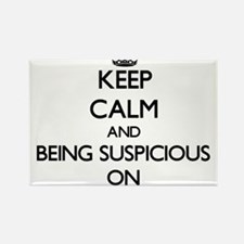 Keep Calm and Being Suspicious ON Magnets