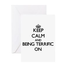 Keep Calm and Being Terrific ON Greeting Cards