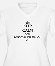 Keep Calm and Being Thunderstruc Plus Size T-Shirt
