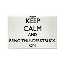 Keep Calm and Being Thunderstruck ON Magnets