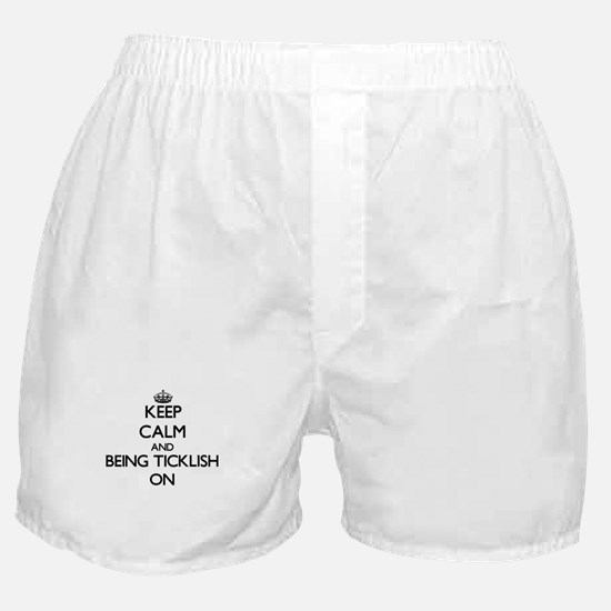 Keep Calm and Being Ticklish ON Boxer Shorts