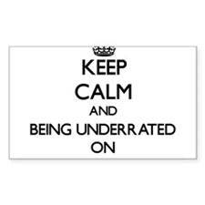Keep Calm and Being Underrated ON Decal