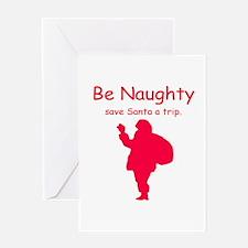 Be Naughty Greeting Card