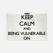 Keep Calm and Being Vulnerable ON Magnets