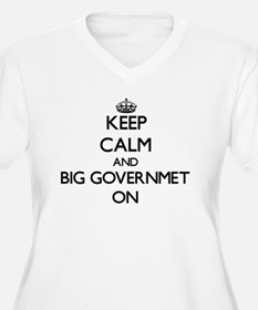Keep Calm and Big Governmet ON Plus Size T-Shirt