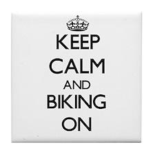Keep Calm and Biking ON Tile Coaster
