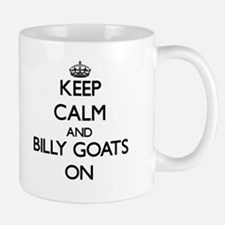 Keep Calm and Billy Goats ON Mugs