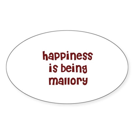 happiness is being Mallory Oval Sticker