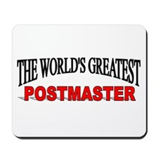 """""""The World's Greatest Postmaster"""" Mousepad"""