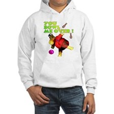 You Bowl Me Over ! Hoodie