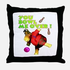 You Bowl Me Over ! Throw Pillow