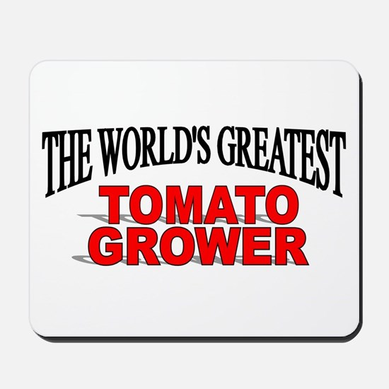 """""""The World's Greatest Tomato Grower"""" Mousepad"""