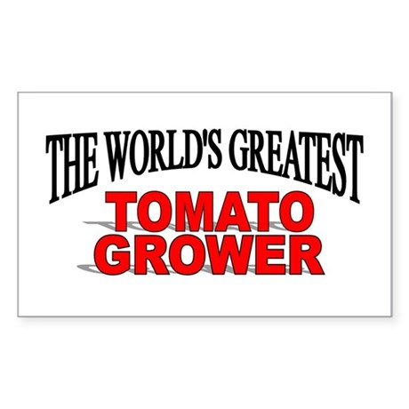 """""""The World's Greatest Tomato Grower"""" Sticker (Rect"""
